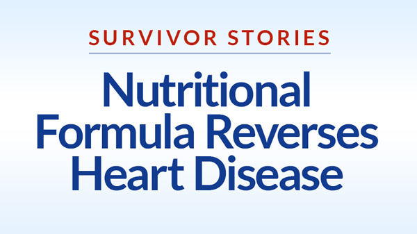 Nutritional Formula Reverses Heart Disease